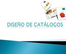 Yo voy a diseñar el catálogo para tus productos.